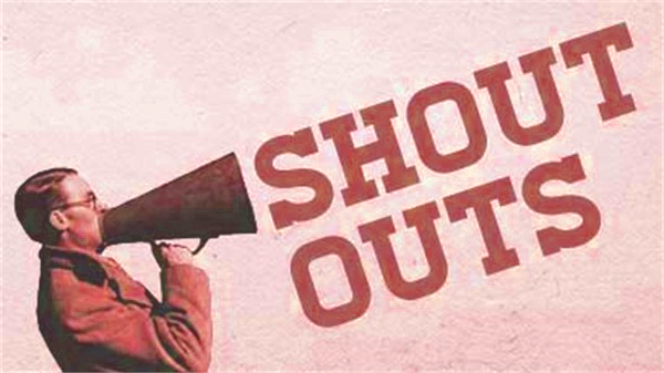 Shout Outs Qtr. 1